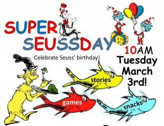Celebrate Seuss' birthday with stories, games, snacks, an Seusstacular fun for all ages!